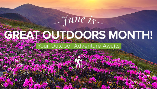 Great outdoors month.